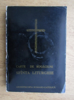 Anticariat: Carte de rugaciuni, Sfanta Liturghie (editie revizuita)