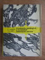 Constantin Arseni - Anatomia patologica a tumorilor sistemului nervos