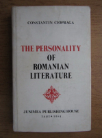 Anticariat: Constantin Ciopraga - The personality of romanian literature