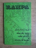 Anticariat: Dan Tarchila - Scene din viata lui Vasile Lucaciu. Cetatea de piatra