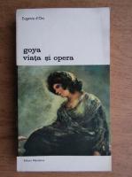 Anticariat: Eugenio D Ors - Goya, viata si opera