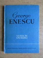 Anticariat: George Enescu - Viata in imagini