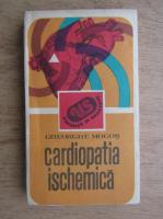 Gheorghe Mogos - Cardiopatia ischematica