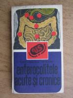 Anticariat: Gheorghe Mogos - Enterocolitele acute si cronice