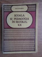 Gheorghe Stanciu - Scoala si pedagogia in secolul XX