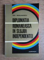 Anticariat: Ion Bodunescu - Diplomatia romaneasca in slujba independentei (volumul 1)