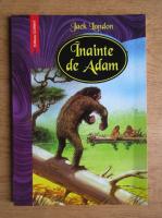 Anticariat: Jack London - Inainte de Adam