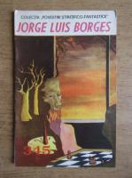 Anticariat: Jorge Luis Borges - Funes sau omul cu memoria perfecta. Anul XV, nr. 345, 1 aprilie 1969