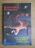 Karinthy Frigyes - Calatorie in Faremido Capillaria