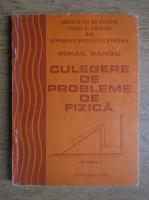 Anticariat: Mihail Sandu - Culegere de probleme de fizica (volumul 2)