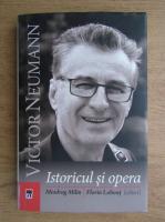 Miodrag Milin - Victor Neumann, istoricul si opera