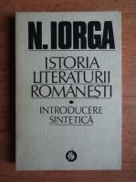 Anticariat: N. Iorga - Istoria literaturii romanesti (volumul 1)