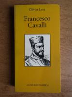 Anticariat: Olivier Lexa - Francesco Cavalli