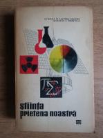 Stiinta, prietena noastra (volumul 3)