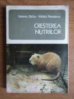Anticariat: Valeriu Sirbu, Vadim Nesterov - Cresterea nutriilor