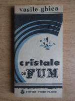 Vasile Ghica - Cristale de fum