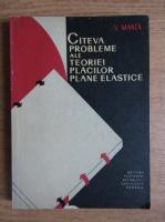 Anticariat: Vasile Manea - Cateva probleme ale teoriei placilor plane elastice