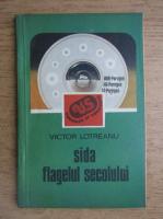 Anticariat: Victor Lotreanu - Sida, flagelul secolului