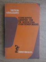 Anticariat: Victor Sahleanu - Conceptii despre om in medicina contemporana