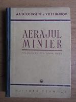 Anticariat: A.A.Scocinschi - Aerajul minier