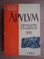 Anticariat: Acta Musei Apulensis. Apulum. Arheologie, istorie, etnografie (volumul 19)