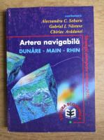 Anticariat: Alecsandru C. Sobaru, Gabriel I. Nastase, Chiriac Avadanei - Artera navigabila Dunare-Main-Rhin. Strategii europene orizont 2020