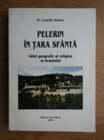 Claudiu Dumea - Pelerin in Tara Sfanta