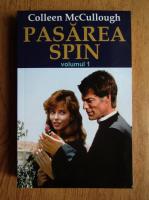 Colleen McCullough - Pasarea spin (volumul 1)