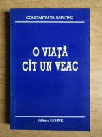 Anticariat: Constantin Th. Sapatino - O viata cat un veac