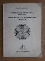 Anticariat: Costin Scorpan - Terminologie arheologica selectiva. Tezaur de termeni (volumul 1)