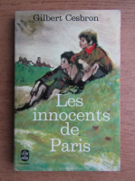 Anticariat: Gilbert Cesbron - Les innocents de Paris