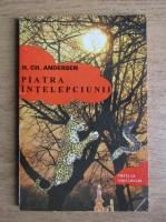 Anticariat: Hans Christian Andersen - Piatra intelepciunii