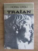 Anticariat: Horia Ursu - Traian