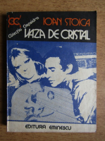 Anticariat: Ioan Stoica - Vaza de cristal