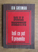 Anticariat: Ion Gherman - Bolile digestive. Boli ce pot fi prevenite