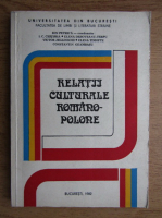 Anticariat: Ion Petrica - Relatii culturale romano-polone
