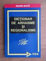 Anticariat: Marin Buca - Dictionar de arhaisme si regionalisme