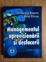 Anticariat: Mihai Pricop - Managementul aprovizionarii si desfacerii