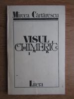 Anticariat: Mircea Cartarescu - Visul chimeric