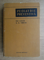 Anticariat: N. N. Trifan - Pediatrie preventiva