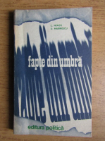 Anticariat: Neagu Cosma - Fapte din umbra (volumul 3)