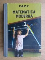 Anticariat: Papy - Matematica moderna (volumul 2)