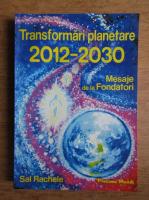 Anticariat: Sal Rachele - Transformari planetare 2012-2030. Mesaje de la Fondatori