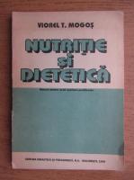 Viorel T. Mogos - Nutritie si dietetica. Manual pentru scoli sanitare postliceale (1995)