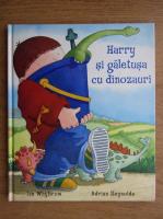 Adrian Reynlods - Harry si galetusa cu dinozauri