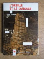 Anticariat: Alfred Tomatis - L'oreille et le langage