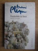 Anticariat: Andrei Plesu - Parabolele lui Iisus. Adevarul ca poveste