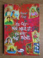 Anne Fine - Cu cat mai multi, cu atat mai bine