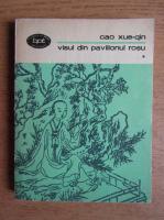 Cao Xueqin - Visul din pavilionul rosu (volumul 1)