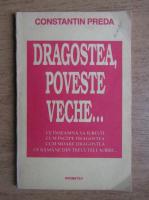 Anticariat: Constantin Preda - Dragostea, poveste veche